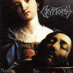 None-so-Vile-by-Cryptopsy_E_H3DmAaVFIx_full